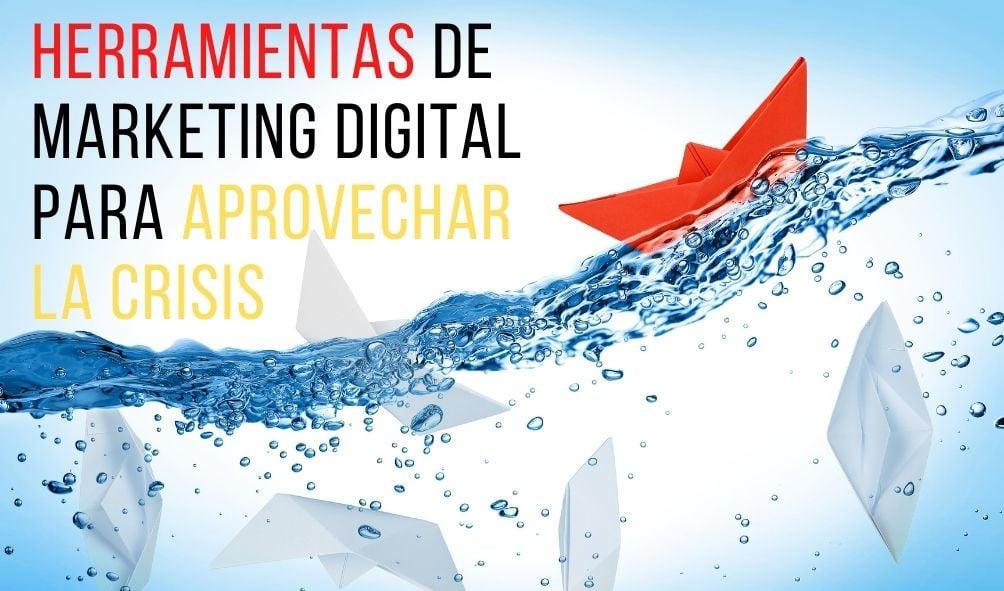 herramientas de marketing digital crisis
