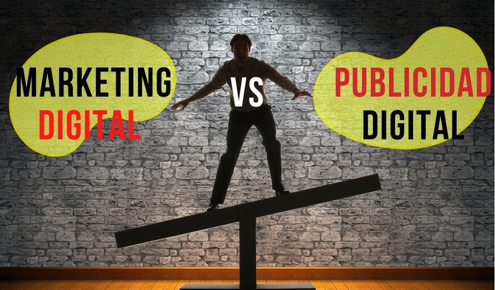 ¿Marketing Digital o Publicidad Digital?